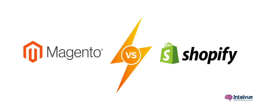 reasons to choose magento over shopify blog by intelvue - web and mobile app development company