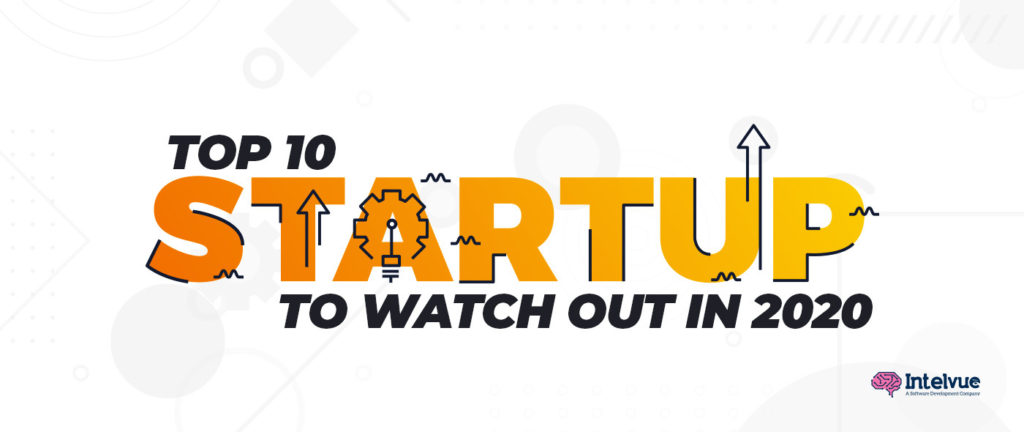 Top 10 startups to watch out in 2020