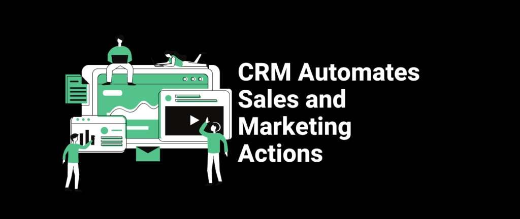 CRM Automates Sales and Marketing Actions