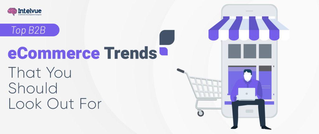 Top B2B eCommerce Trends