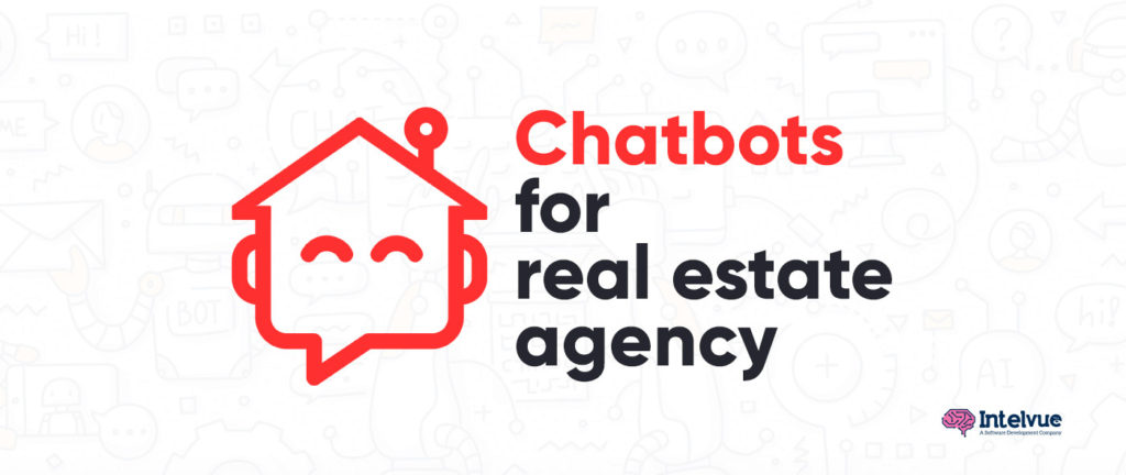 Why Real Estate Agency Needs Chatbots