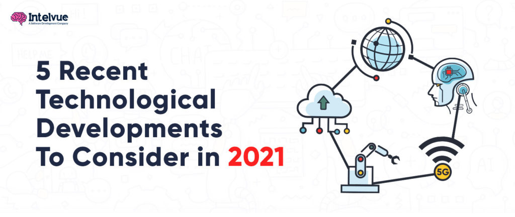 Recent Technological Developments