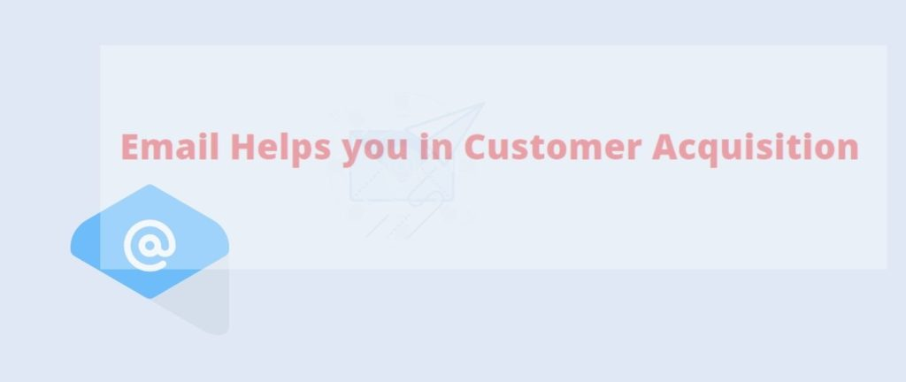 email helps in ecommerce customer acquisition