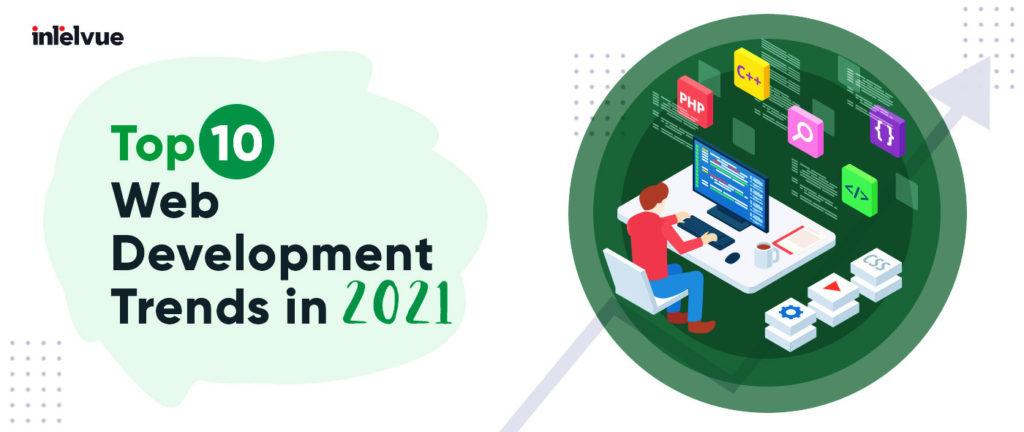 Top 10 Web Development Trends in 2021