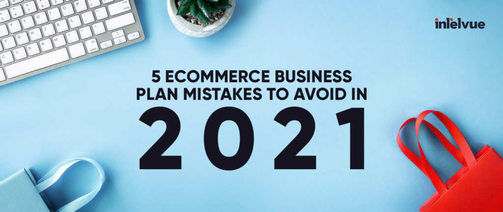 ECommerce Business Plan Mistakes