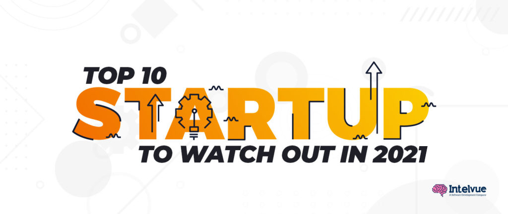 Top 10 startups to watch out for in 2021